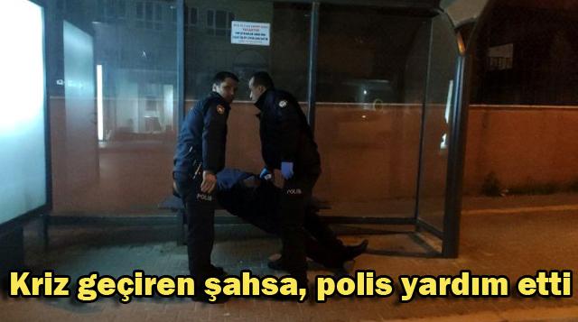Kriz geçiren şahsa, polis yardım etti