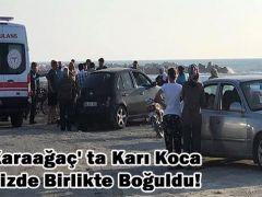 Karaağaç' ta Karı Koca Denizde Birlikte Boğuldu!