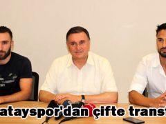 Hatayspor'dan çifte transfer