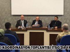 İLÇE KOORDİNASYON TOPLANTISI İTSO'DA YAPILDI