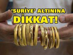 SURİYE ALTININA DİKKAT