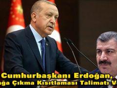 Cumhurbaşkanı Erdoğan, Sokağa Çıkma Kısıtlaması Talimatı Verdi!