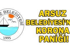 ARSUZ BELEDİYESİ'NDE KORONA PANİĞİ!