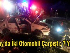 Hatay'da İki Otomobil Çarpıştı: 7 Yaralı