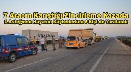 7 Aracın Karıştığı Zincirleme Kazada 1 Asteğmen Hayatını Kaybederken 6 Kişi de Yaralandı