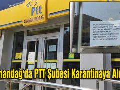 Samandağ'da PTT Şubesi Karantinaya Alındı!
