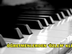 ÖĞRETMENLERDEN 'ÖZLEM' KLİBİ