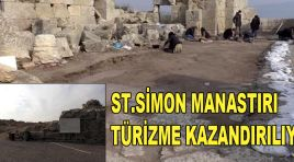 ST.SİMON MANASTIRI TURİZME KAZANDIRILIYOR.