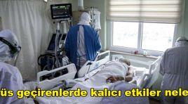 KORONAVİRÜS GEÇİRENLERDE KALICI ETKİLER AÇIKLANDI.