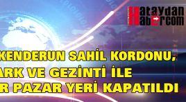 İSKENDERUN SAHİL KORDONU,PARKLARI TEDBİR KAPSAMINDA KAPATILDI