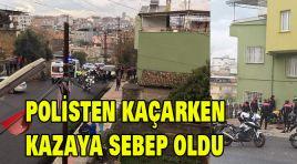 POLİSTEN KAÇARKEN KAZAYA SEBEP OLDU