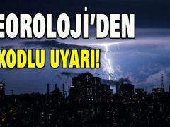 METEOROLOJİ'DEN SARI KODLU UYARI!