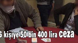 16 KİŞİYE 50 BİN 400 LİRA CEZA