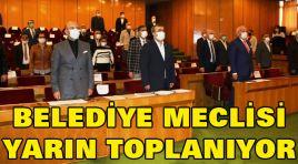 BELEDİYE MECLİSİ YARIN TOPLANIYOR