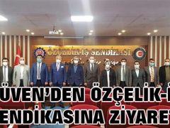 GÜVEN'DEN ÖZÇELİK-İŞ SENDİKASINA ZİYARET