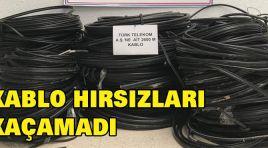 KABLO HIRSIZLARI KAÇAMADI