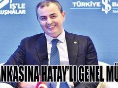 İŞ BANKASINA HATAY'LI GENEL MÜDÜR