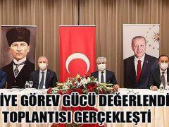 """""""SURİYE GÖREV GÜCÜ DEĞERLENDİRME""""TOPLANTISI GERÇEKLEŞTİ"""