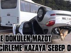 YERE DÖKÜLEN MAZOT ZİNCİRLEME KAZAYA SEBEP OLDU