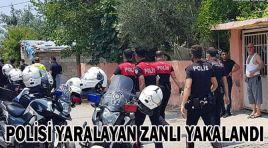 POLİSİ YARALAYAN ZANLI KISKIVRAK YAKALANDI