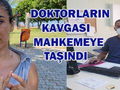 DOKTORLARIN YER KAVGASI MAHKEMEYE TAŞINDI