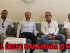 VEKİL ÖZEL'E MAKAMINDA ZİYARET
