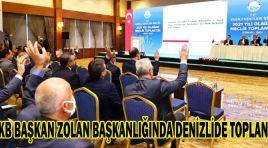 EKB BAŞKAN ZOLAN BAŞKANLIĞINDA DENİZLİDE TOPLANDI